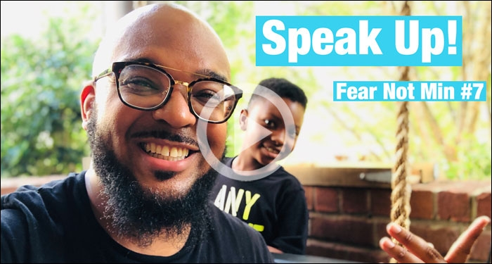 Fear Not Minute #7 - Speak Up